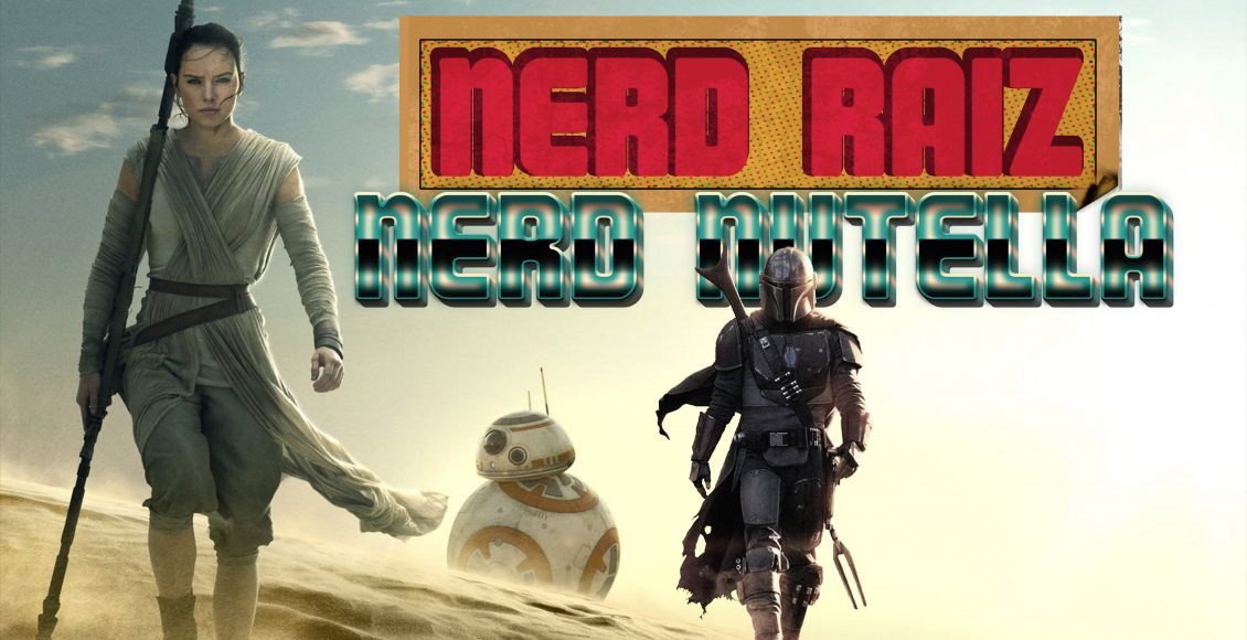 Nerd Raiz Nerd Nutella | Star Wars e The Mandalorian | Ep. 236