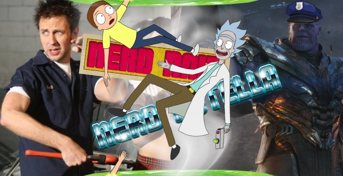 Nerd Raiz Nerd Nutella | Rick e Morty, James Gunn e Thanos | Ep. 105